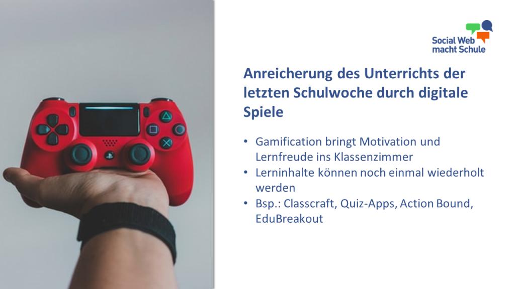 Anreicherung des Unterrichts der letzten Schulwoche durch digitale Spiele.