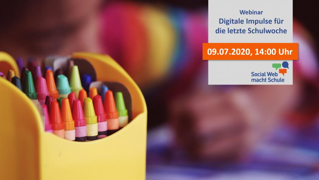 Webinar Digitale Impulse für die letzte Schulwoche am 09.07.2020 um 14:00 Uhr.